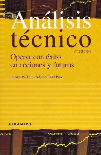 Análisis técnico / Technical Analysis: Operar con éxito en acciones y futuros / Trading successfully in stocks and futures by Francisco Llinares Coloma(2010-03-14)