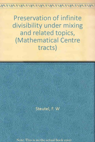 Preservation of infinite divisibility under mixing and related topics, (Mathematical Centre tracts)