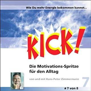 Wie du mehr Energie bekommen kannst (Kick! Teil 7)                   Autor:                                                                                                                                 Hans-Peter Zimmermann                               Sprecher:                                                                                                                                 Hans-Peter Zimmermann                      Spieldauer: 1 Std.     17 Bewertungen     Gesamt 3,9