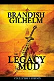 The Legacy of Mud: Collector's Edition