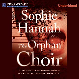 The Orphan Choir                   By:                                                                                                                                 Sophie Hannah                               Narrated by:                                                                                                                                 Rebecca Shelbourne-Timm                      Length: 6 hrs and 30 mins     23 ratings     Overall 3.0