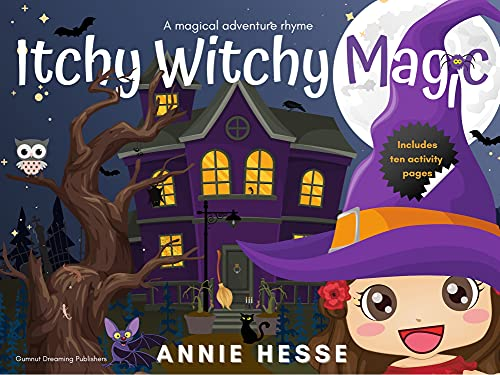Itchy Witchy Magic: A magical adventure rhyme (Itchy Witchy Magic - Magical Adventure Rhymes) by [Annie Hesse]