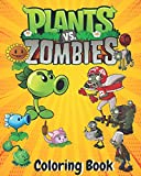 Plants vs Zombies Coloring Book: 60+ High-Quality Illustrations and Characters Description | A Great Coloring Book For Kids and Fans, Lovers of Plants vs Zombies game !