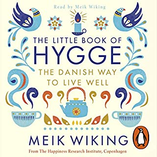 The Little Book of Hygge     The Danish Way to Live Well              Autor:                                                                                                                                 Meik Wiking                               Sprecher:                                                                                                                                 Meik Wiking                      Spieldauer: 3 Std. und 13 Min.     17 Bewertungen     Gesamt 4,6