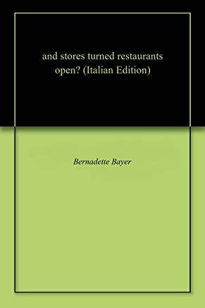 and stores turned restaurants open—