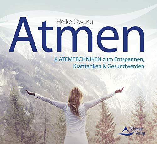 CD Atmen: 8 Atemtechniken zum Entspannen, Krafttanken & Gesundwerden