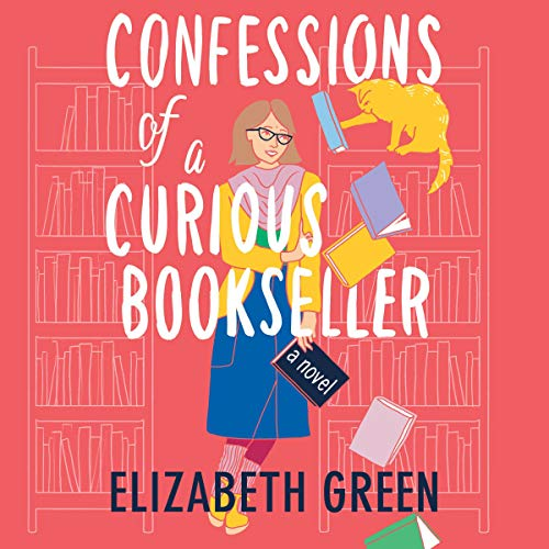 Confessions of a Curious Bookseller Audiobook By Elizabeth Green cover art