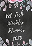 Vet Tech Weekly Planner 2020: With Funny Vet Technician Quotes (Vet Tech Gifts - Planner Cover)