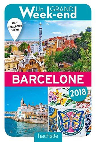 Un Grand Week End A Barcelone 2018 Le Guide