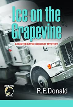 [R.E. Donald]のIce on the Grapevine (A Hunter Rayne Highway Mystery, Book 2)