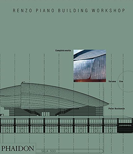 Renzo Piano Building Workshop: Complete Works Volume 5 (Renzo Piano Building Workshop (Hardcover))