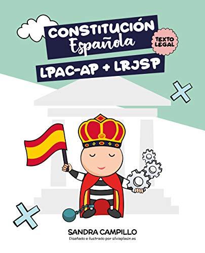 Constitución Española. Ley 39/2015, de 1 de octubre, del Procedimiento Administrativo Común de las Administraciones Públicas y Ley 40/2015, de 1 de octubre, de Régimen Jurídico del Sector Público