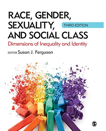 Compare Textbook Prices for Race, Gender, Sexuality, and Social Class: Dimensions of Inequality and Identity 3 Edition ISBN 9781506365817 by Ferguson, Susan J.