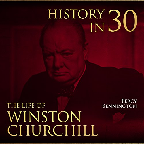 History in 30: The Life of Winston Churchill cover art