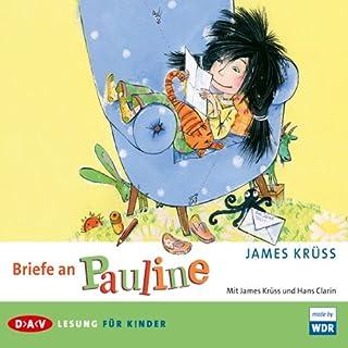 Briefe an Pauline                   Autor:                                                                                                                                 James Krüss                               Sprecher:                                                                                                                                 James Krüss,                                                                                        Hans Clarin                      Spieldauer: 1 Std. und 33 Min.     2 Bewertungen     Gesamt 4,5