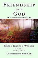 Friendship with God: An Uncommon Dialogue (Conversations with God Series)
