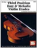 Third Position Easy & Melodic Violin Etudes. Für Violine