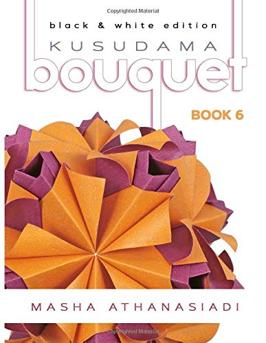 Kusudama Bouquet Book 6: black & white edition
