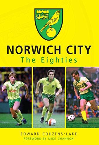 Norwich City: The Eighties