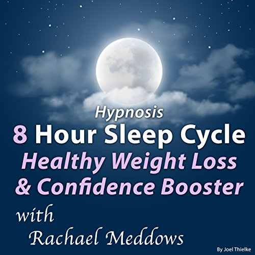 Hypnosis 8 Hour Sleep Cycle Healthy Weight Loss & Confidence Booster cover art