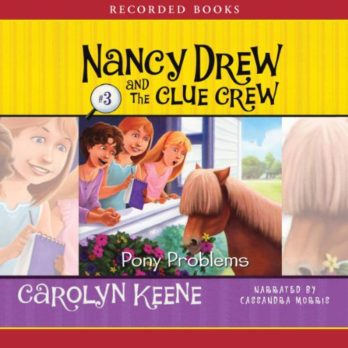 Pony Problems: Nancy Drew and the Clue Crew, Book 3 audiobook cover art