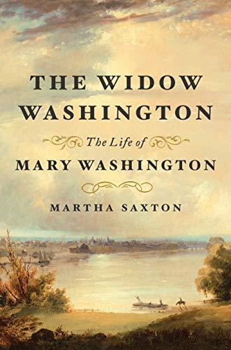 Image of The Widow Washington: The Life of Mary Washington