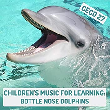 Children's Music for Learning: Bottle Nose Dolphins