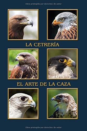 Cetrería el arte de la caza: Águila, milano, halcón peregrino, harris hawk, halcón. En formato A5, 120 páginas, finas líneas grises claras, cubierta ... para halconeros, diario, notas para ornit