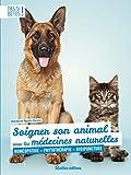 Soigner son animal avec les médecines naturelles - Homéopathie - Phytothérapie - Digipuncture