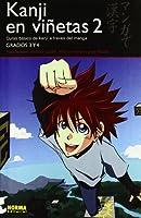 Kanji en viñetas 2 / Kanji in cartoons: Curso intermedio de Kanji a través del manga / Intermediate Kanji Course Through Manga