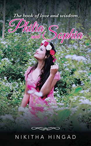 Philia and Sophia: A Compilation of Poems and Writings on Love, Philosophy and Such (English Edition)