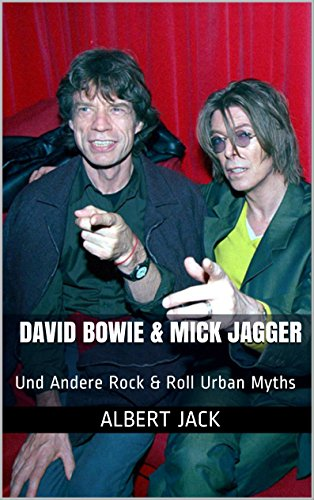 David Bowie & Mick Jagger: Und Andere Rock & Roll Urban Myths