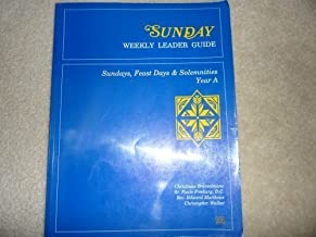 Sunday: Weekly Leader Guide : Sundays, Feast Days & Solemnities Year A
