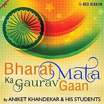 Bharat Mata Ka Gaurav Gaan