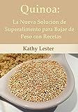 Quinoa: La Nueva Solución Superalimento para Bajar de Peso con Recetas