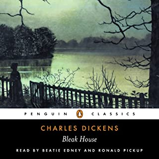 Bleak House     (Penguin Classics)              By:                                                                                                                                 Charles Dickens                               Narrated by:                                                                                                                                 Beatie Edney,                                                                                        Ronald Pickup                      Length: 6 hrs and 25 mins     11 ratings     Overall 4.0