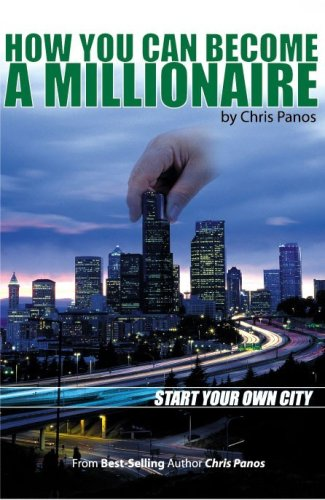 How You Can Become A Millionaire Start Your Own City