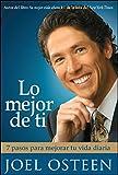 Lo mejor de ti (Become a Better You): Siete pasos hacia la grandeza interior (Spanish Edition)
