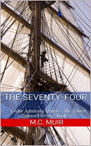 Book's Cover of The Seventy-Four: Under Admiralty Orders - The Oliver Quintrell Series - Book 5 (English Edition) Versión Kindle