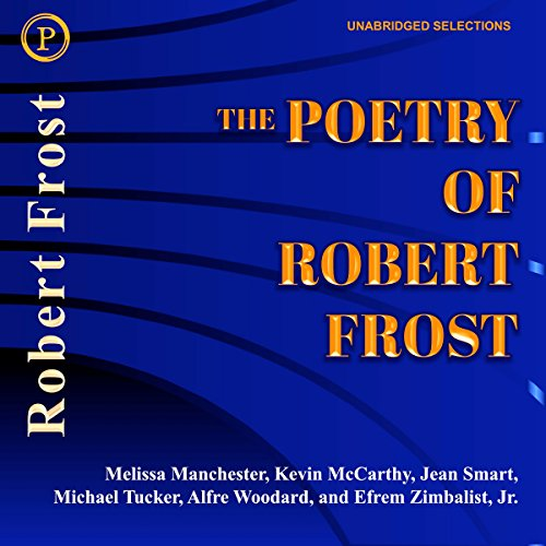 The Poetry of Robert Frost                   By:                                                                                                                                 Robert Frost                               Narrated by:                                                                                                                                 Susan Anspach,                                                                                        Roscoe Lee Browne,                                                                                        Elliott Gould,                   and others                 Length: 1 hr and 40 mins     Not rated yet     Overall 0.0