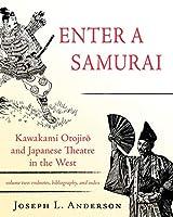 Enter a Samurai: Kawakami Otojiro and Japanese Theatre in the West, Volume 2