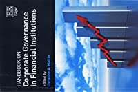 Handbook on Corporate Governance in Financial Institutions (Research Handbooks in Business and Management)