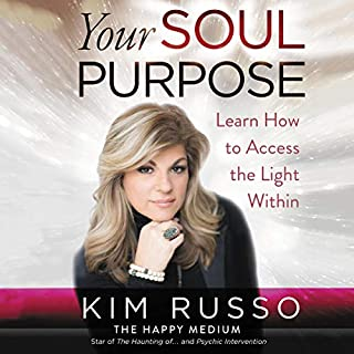 Your Soul Purpose     Learn How to Access the Light Within              By:                                                                                                                                 Kim Russo                               Narrated by:                                                                                                                                 Kim Russo                      Length: 9 hrs and 36 mins     20 ratings     Overall 4.8