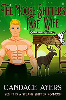 The Moose Shifter's Fake Wife (Rattlesnake Canyon Book 1) by [Candace Ayers]