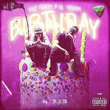 Birthday (feat. Do$ Frazy)