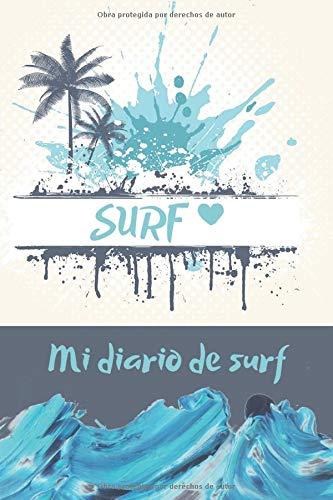 Mi diario de surf: Diario de surferas y surferos| Cuaderno de surfistas 135 páginas 6x9 pulgadas | Regalo para las chicas y chicos que practican surf | diario de deportes.
