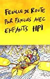 Feuille de route pour familles avec enfants HPI : Comment garder le cap avec un enfant hors norme ?