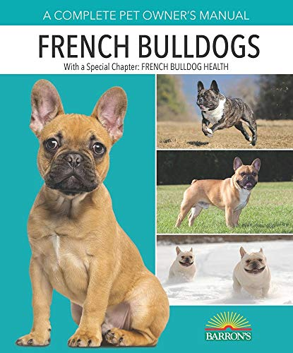 French Bulldogs (Complete Pet Owner's Manuals)