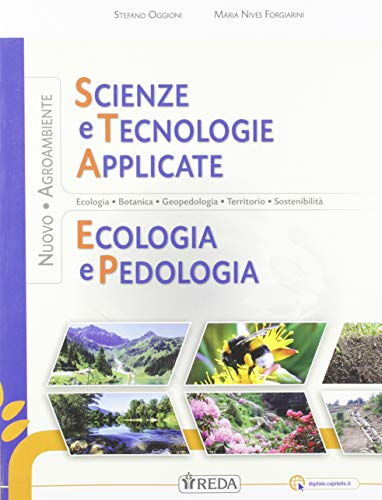 Nuovo Scienze e tecnologie applicate. Ecologia e pedologia. Per gli Ist. tecnici e professionali. Con e-book. Con espansione online