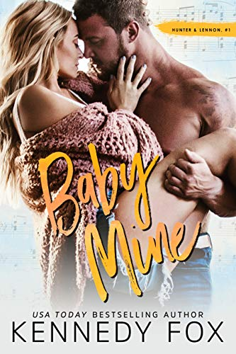 Baby Mine (Hunter & Lennon duet #1) (Roommate Duet Series) by [Kennedy Fox]